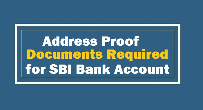 Address proof documents for SBI Bank account