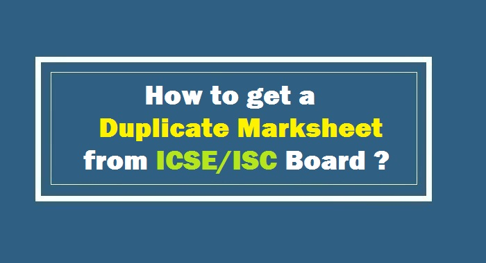 How to get Duplicate Marksheet from ICSE or ISC Board ?
