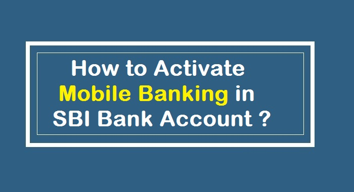 How to Activate Mobile Banking in SBI Bank Account