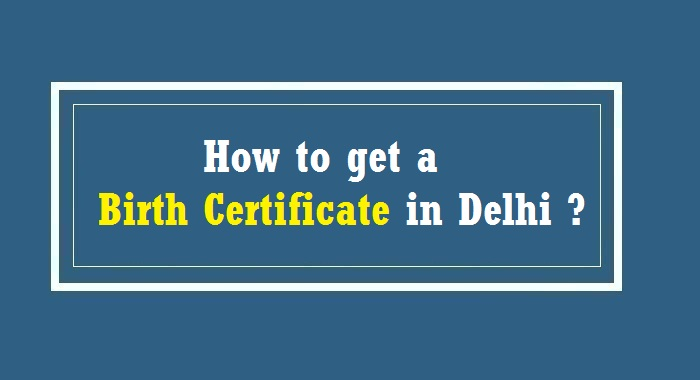 How to get a Birth certificate in Delhi