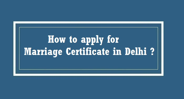 How to Apply for marriage certificate in Delhi