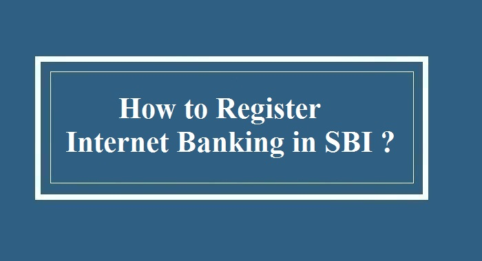 How to Register Internet Banking in SBI
