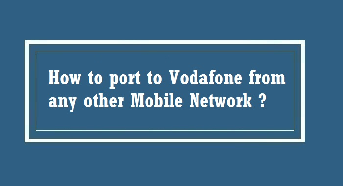 How to port to Vodafone from any other network