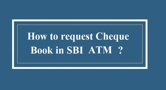 How to request cheque book in sbi atm