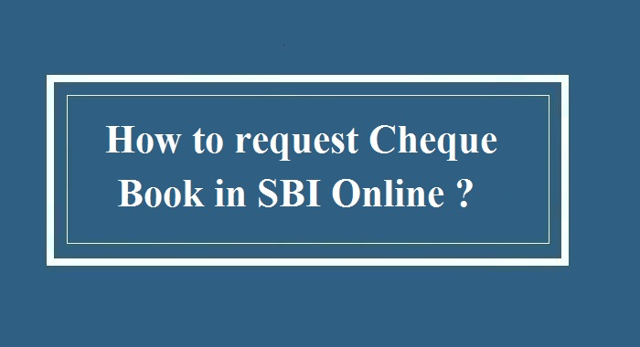 How to request cheque book in sbi online