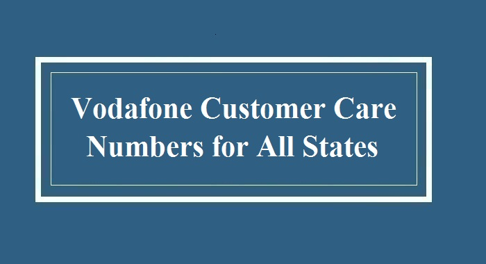 Vodafone customer care numbers for all states
