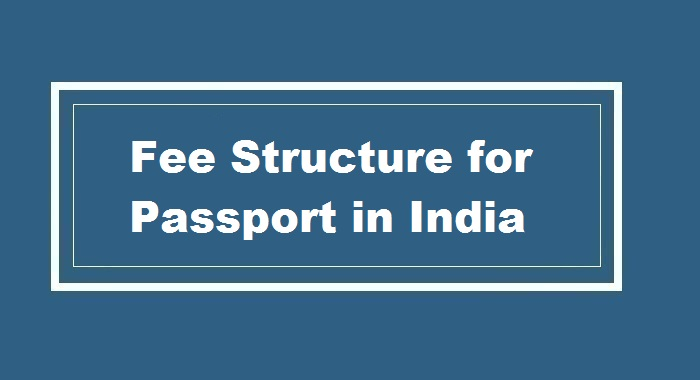 Fee Structure for Passport in India