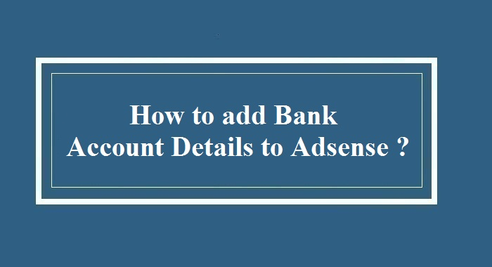 How to add Bank Account details to Adsense