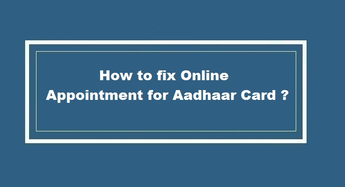 How to fix Online appointment for Aadhaar Card