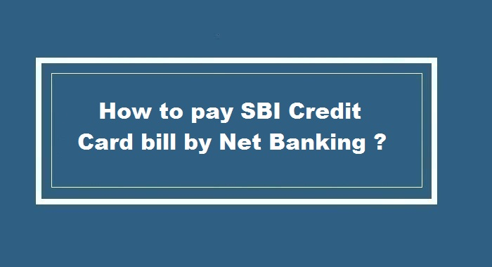 How to pay SBI Credit Card bill by Net Banking