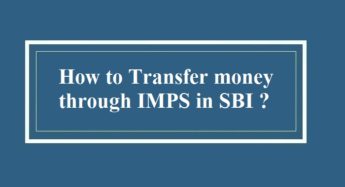 How to transfer money through IMPS in SBI