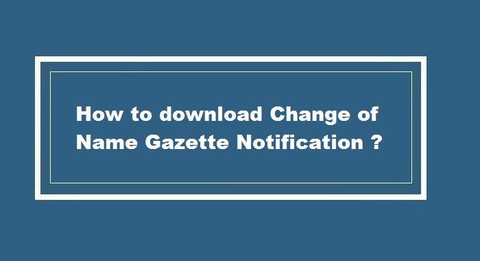Download Change of Name Gazette Notification