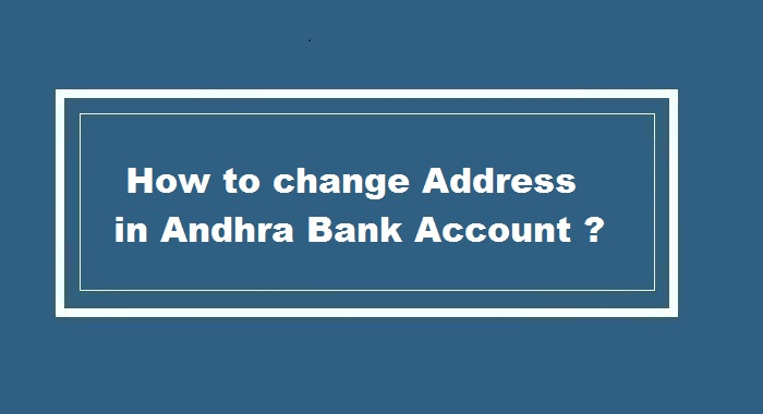 How to Change Address in Andhra Bank