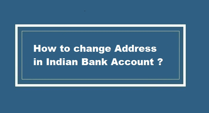 How to Change Address in Indian Bank