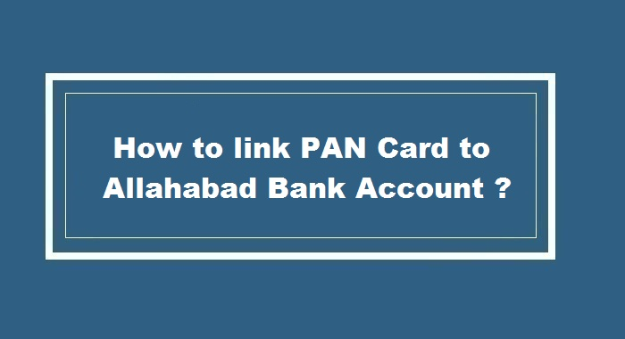 How to link pan card to Allahabad Bank Account