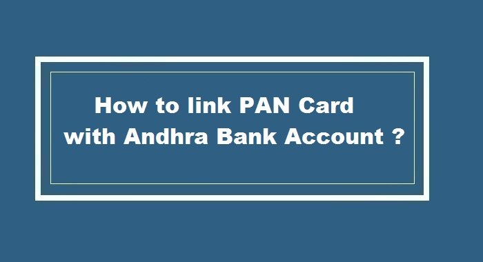 How to link pan card to Andhra Bank Account