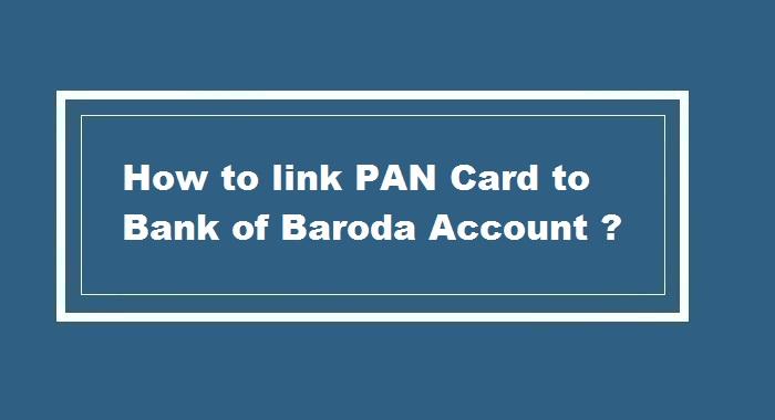 How to link pan card to Bank of Baroda Account