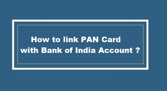 How to link pan card to Bank of India Account