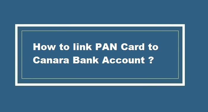How to link pan card to Canara Bank Account