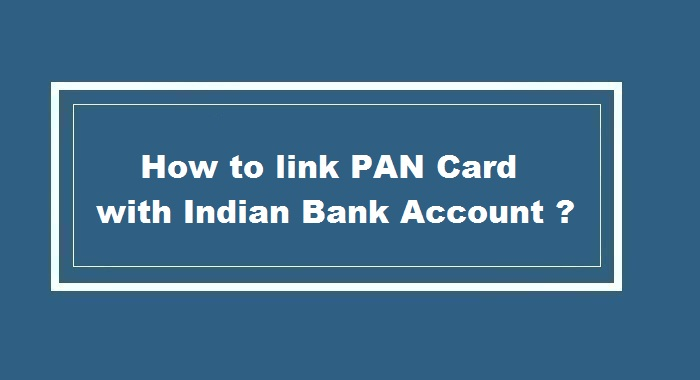 How to link pan card to Indian Bank Account