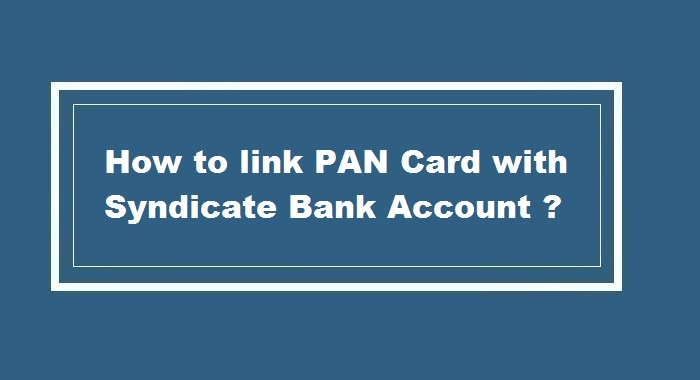 How to link pan card to Syndicate Bank Account