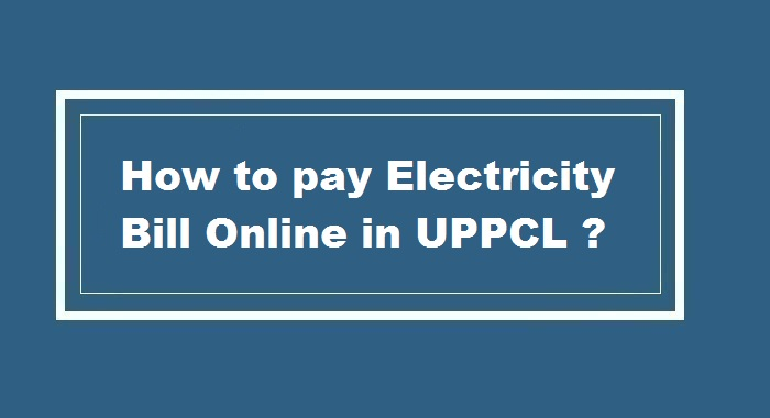 How to pay Electricity Bill Online in UPPCL