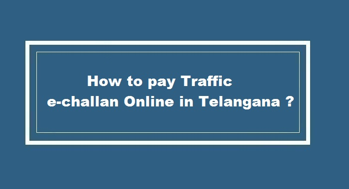 How to pay Traffic e-challan Online in Telangana