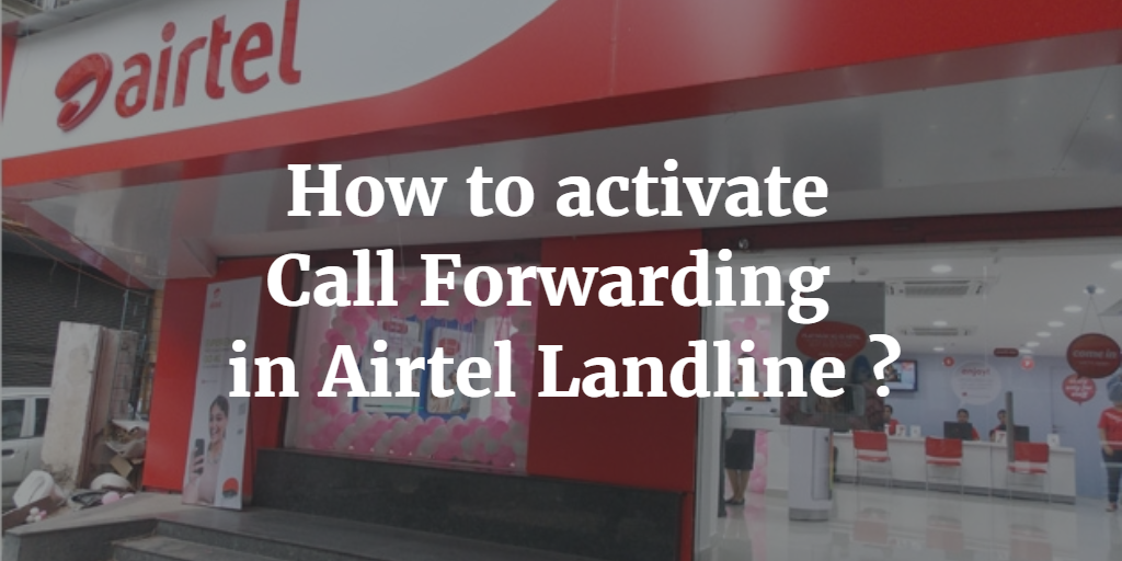 How to Activate Call Forwarding in Airtel Landline