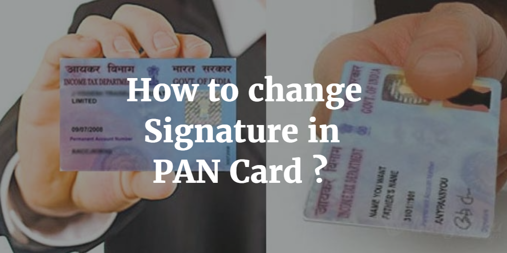 How to change Signature in PAN Card ?