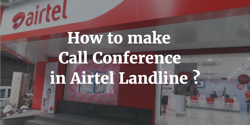 How to make Call Conference in Airtel Landline