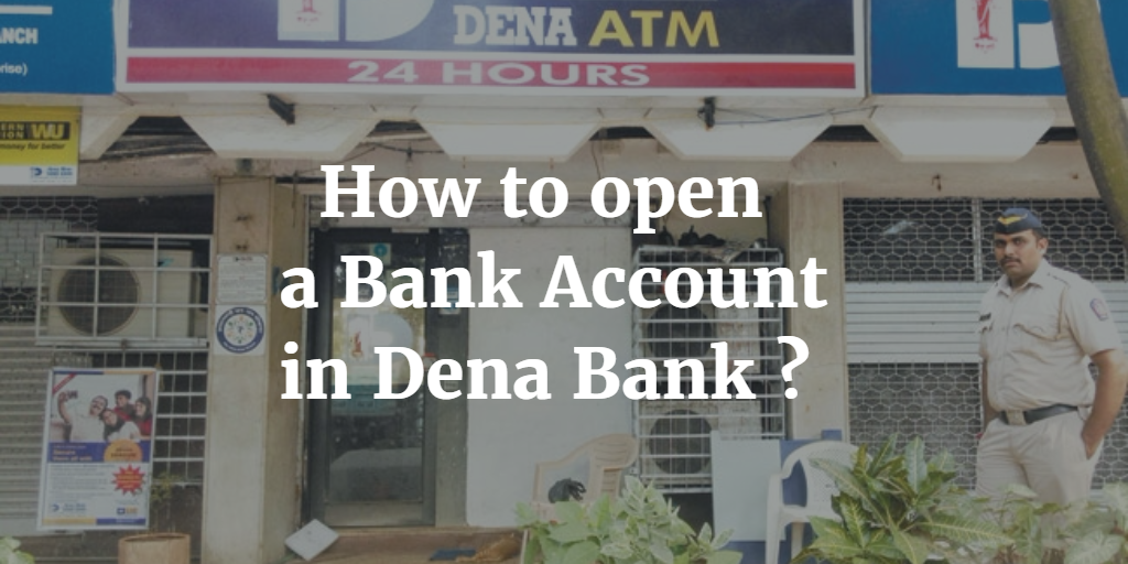 How to open a Bank Account in Dena Bank