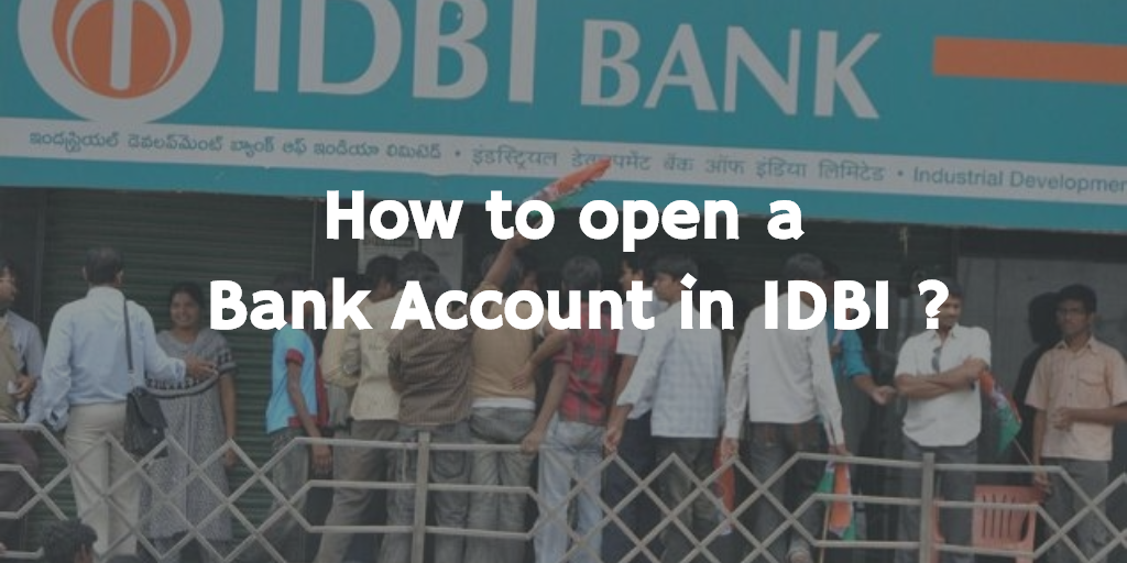 How to open a Bank Account in IDBI