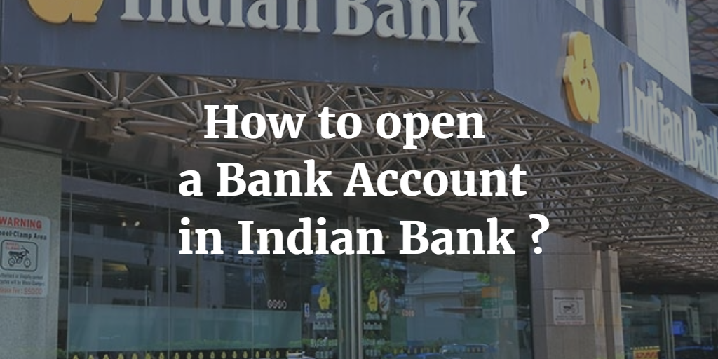 How to open a Bank Account in Indian Bank