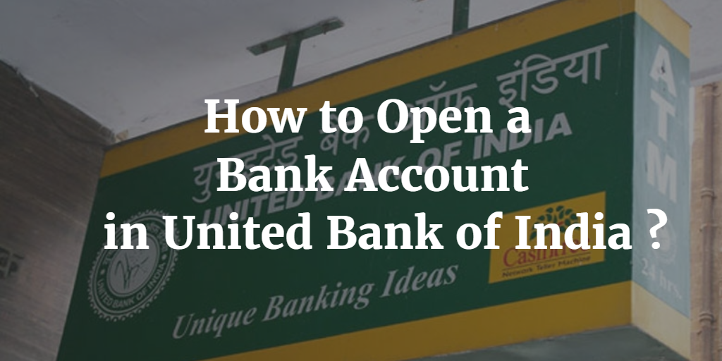 How to open a Bank Account in United Bank of India