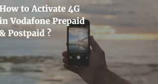 How to Activate 4G in Vodafone Prepaid and Postpaid