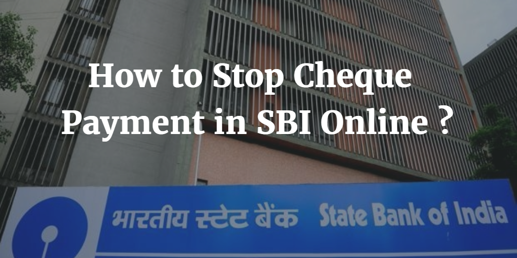 How to Stop Cheque Payment in SBI Online ?