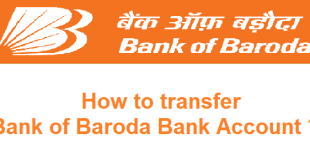 How to Transfer Bank Account in Bank of Baroda