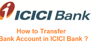 How to Transfer Bank Account in ICICI Bank