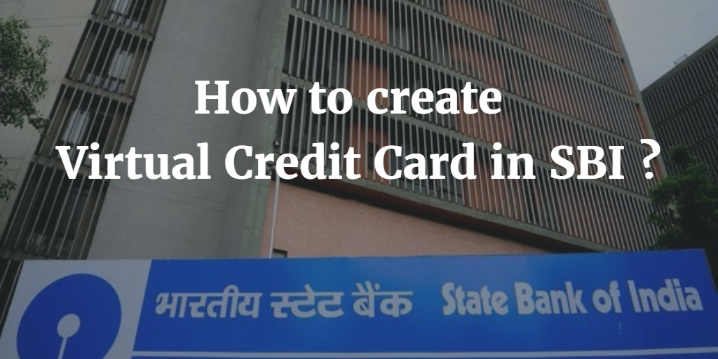 How to create Virtual Credit Card in SBI Online ?