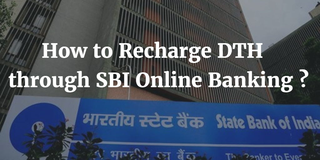 How to recharge DTH through SBI Online Banking