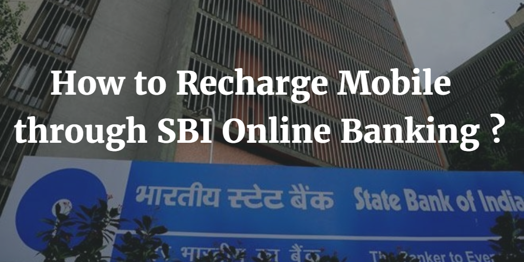 How to Recharge Mobile through SBI Online Banking ?
