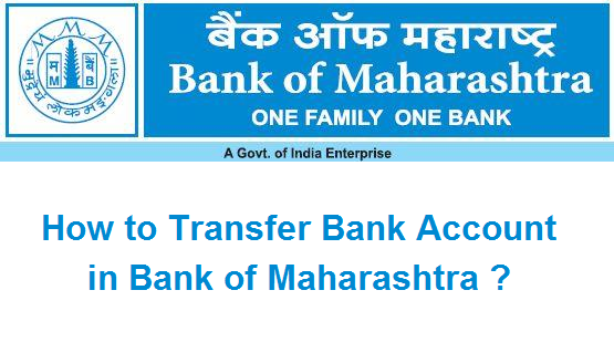 How to Transfer Bank Account in Bank of Maharashtra