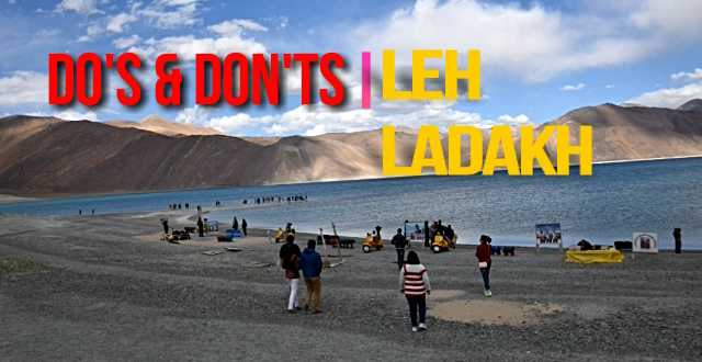 DO's and DON'TS in LEH LADAKH